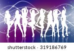 group of silhouette girls... | Shutterstock . vector #319186769