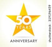 50 years old celebrating star... | Shutterstock .eps vector #319196459
