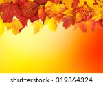 fall  autumn  leaves background.... | Shutterstock . vector #319364324