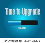 time to upgrade loading bar... | Shutterstock .eps vector #319428371