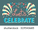 let's celebration invitation...   Shutterstock .eps vector #319543685