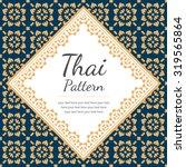 thai pattern  background | Shutterstock .eps vector #319565864