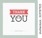 creative minimalistic thank you ... | Shutterstock .eps vector #319787525