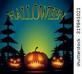 halloween background. ugly... | Shutterstock .eps vector #319841021