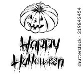 the pumpkin with text  happy... | Shutterstock .eps vector #319843454