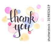 thank you lettering with... | Shutterstock .eps vector #319852619