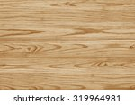 wood texture with natural wood... | Shutterstock . vector #319964981