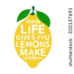 when life gives you lemons ... | Shutterstock .eps vector #320137691
