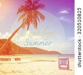 goodbye summer concept for... | Shutterstock . vector #320510825