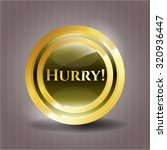 hurry  gold shiny badge | Shutterstock .eps vector #320936447