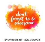 don't forget to be awesome.... | Shutterstock .eps vector #321060935