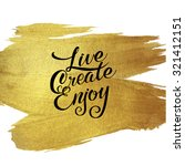 gold foil live create enjoy be... | Shutterstock .eps vector #321412151
