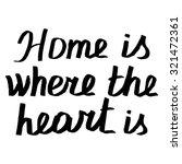 "motivation phrase ""home is... | Shutterstock . vector #321472361"