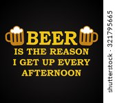 beer is the reason   funny... | Shutterstock .eps vector #321795665