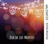 dia de los muertos  day of the... | Shutterstock .eps vector #321842789