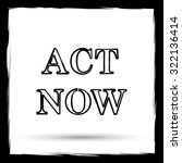 act now icon. internet button... | Shutterstock . vector #322136414