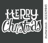 christmas card. hand lettering. ... | Shutterstock .eps vector #322329845