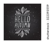 hello autumn. hand sketched... | Shutterstock .eps vector #322393559