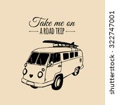 take me on a road trip vector... | Shutterstock .eps vector #322747001