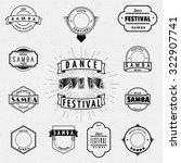dance festival samba badges... | Shutterstock .eps vector #322907741