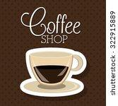 delicious coffee design  vector ... | Shutterstock .eps vector #322915889