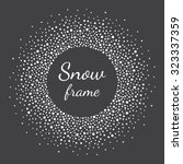 round snow frame with empty... | Shutterstock .eps vector #323337359