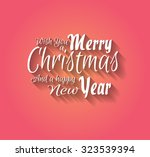 merry christmas and happy new... | Shutterstock .eps vector #323539394