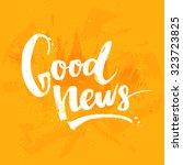 good news. vector white ink... | Shutterstock .eps vector #323723825