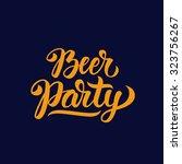 beer party hand lettering.... | Shutterstock .eps vector #323756267