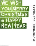 merry christmas and happy new... | Shutterstock .eps vector #323786651