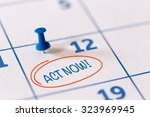 the words act now written on a... | Shutterstock . vector #323969945