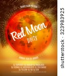 red moon beach party flyer.... | Shutterstock .eps vector #323983925