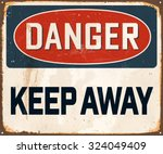 danger keep away   vintage... | Shutterstock .eps vector #324049409