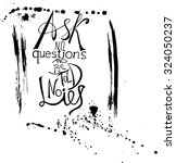 hand drawn inspiration  ask no ... | Shutterstock .eps vector #324050237