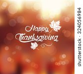typography happy thanksgiving ... | Shutterstock .eps vector #324056984