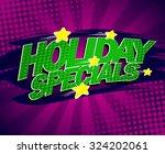 holiday specials bright violet... | Shutterstock .eps vector #324202061