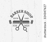 barber shop vector vintage... | Shutterstock .eps vector #324347627