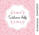 welcome baby. cute baby card... | Shutterstock .eps vector #324442829