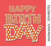 happy birthday vector card with ... | Shutterstock .eps vector #324480701