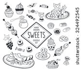 sweets doodle set. hand drawn... | Shutterstock .eps vector #324492545