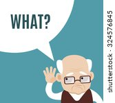 hearing impaired old man asking ... | Shutterstock .eps vector #324576845