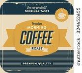 retro vintage coffee background ... | Shutterstock .eps vector #324652655