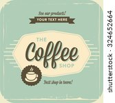 retro vintage coffee background ... | Shutterstock .eps vector #324652664