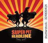 dog cat pet superhero burst...   Shutterstock .eps vector #324830414