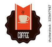 coffee  concept with decoration ... | Shutterstock .eps vector #325697987