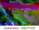 digital tv broadcast glitch ... | Shutterstock . vector #326177129