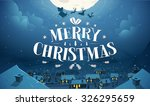 merry christmas and happy new... | Shutterstock .eps vector #326295659