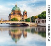 Stock photo cathedral in berlin berliner dom 326430689