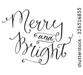 merry and bright. whimsical... | Shutterstock .eps vector #326516855