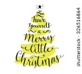 have yourself a merry little...   Shutterstock .eps vector #326516864